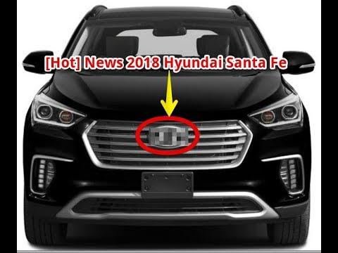 Hot News 2018 Hyundai Santa Fe