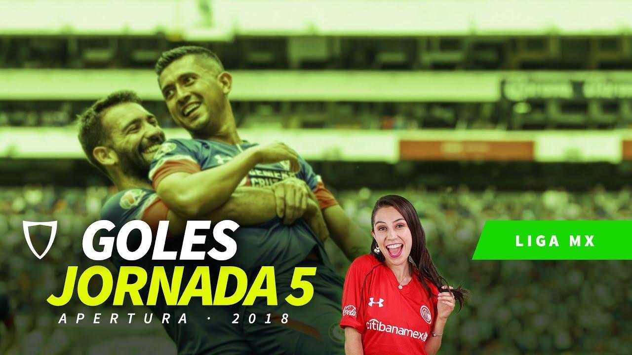 Resumen Goles Jornada 5 Liga Mx Apertura 2018 Youtube