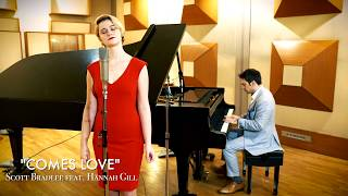 Comes Love -Scott Bradlee ft. Hannah Gill