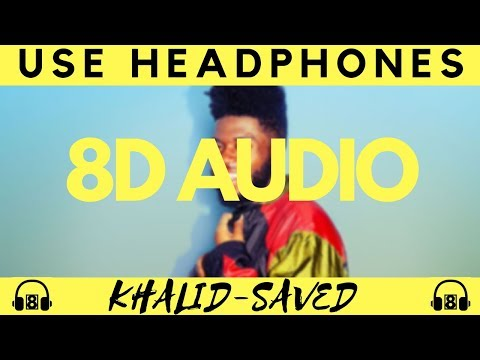 8D KHALID - SAVED (8D Audio)