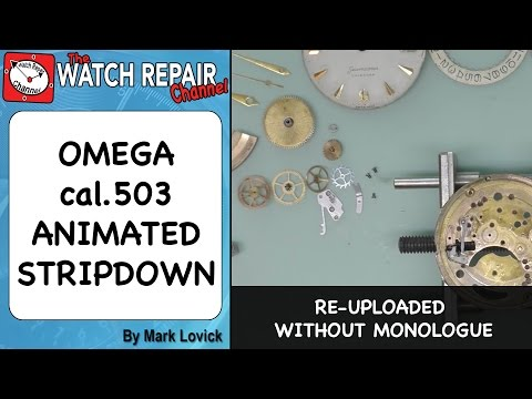 Omega 503 Animated Stripdown - Re-Upload - Watch Repair Video