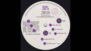 50% - Tight Up (The Dream Mix)