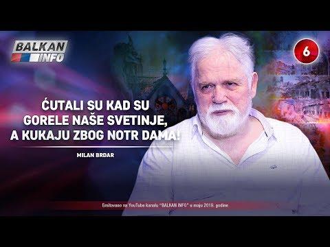 INTERVJU: Milan Brdar - Ćutali su kad su gorele naše svetinje, a kukaju zbog Notr Dama! (5.5.2019)