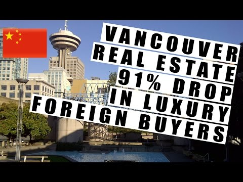 Vancouver Real Estate HUGE 91% DROP in Foreign Luxury Buyers! 2 Reasons Why.