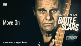 Walter Trout - Move On (Battle Scars)