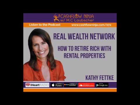 072: Kathy Fettke: How To Retire Rich with Rental Properties
