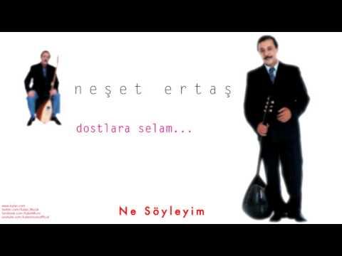 Neşet Ertaş - Ne Söyleyim [ Dostlara Selam © 2000 Kalan Müzik ]