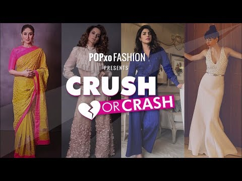 Crush Or Crash : Trending Celebs Of The Week - Episode 18 - POPxo Fashion