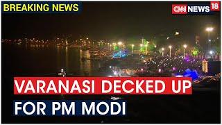 PM Modi In Varanasi, To Witness Dev Deepawali At The Ghats   CNN News18