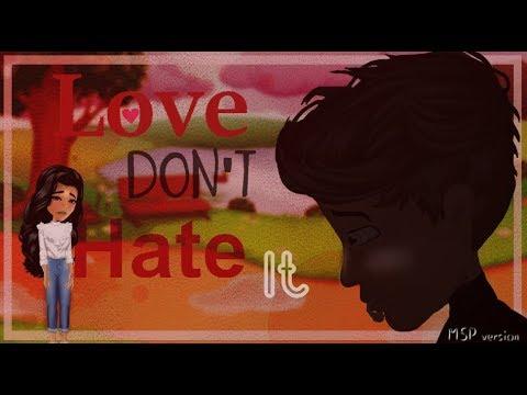 Love Don't Hate It -MSP version-