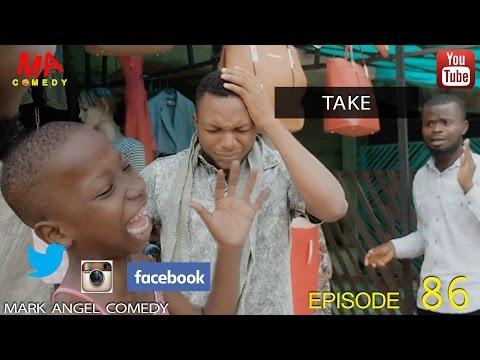 Video (skit): Mark Angel Comedy episode 86 – Take (Little Emanuella)
