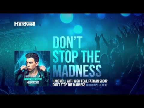 Hardwell & W&W feat. Fatman Scoop - Don't Stop The Madness (Dirtcaps Remix) [#UWAREMIXED 08/15]
