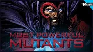 5 Of The Most Powerful Mutants!
