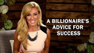 A Billionaire's Advice For Success