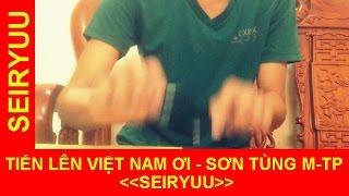 Tiến Lên Việt Nam Ơi - Sơn Tùng M-TP - Pen tapping cover by Seiryuu