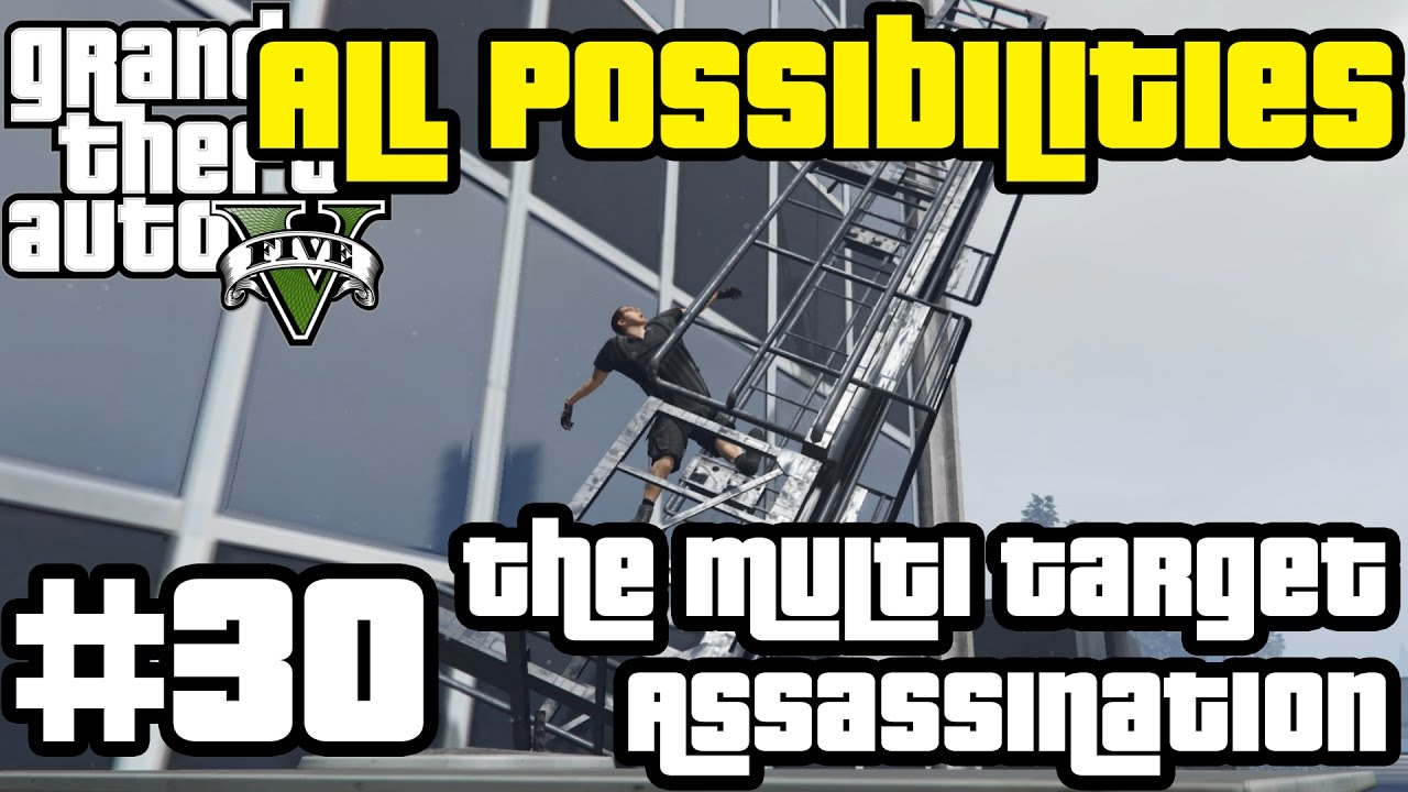 GTA V - The Multi Target Assassination (All Possibilities)