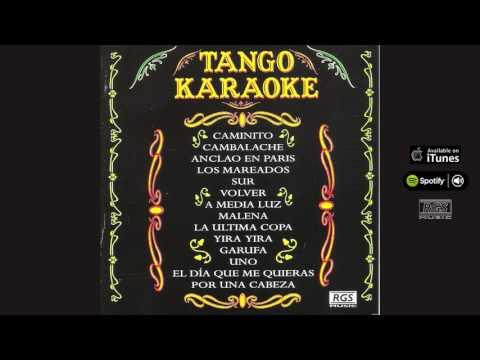 Tango Karaoke. Full album. Caminito. Cambalache. Yira yira. Uno