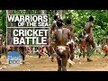Warriors of the Sea, Cricket Battle | Tribes - Planet Doc Full Documentaries