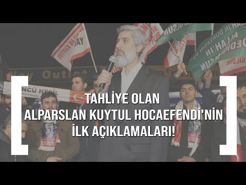 Tahliye Olan Alparslan Kuytul Hocaefendi'den İlk Açıklamalar!