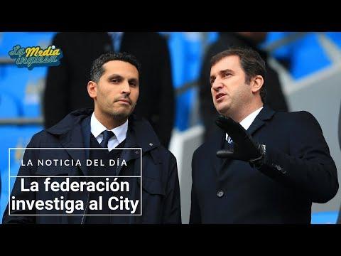 LA FEDERACIÓN INVESTIGA AL MANCHESTER CITY