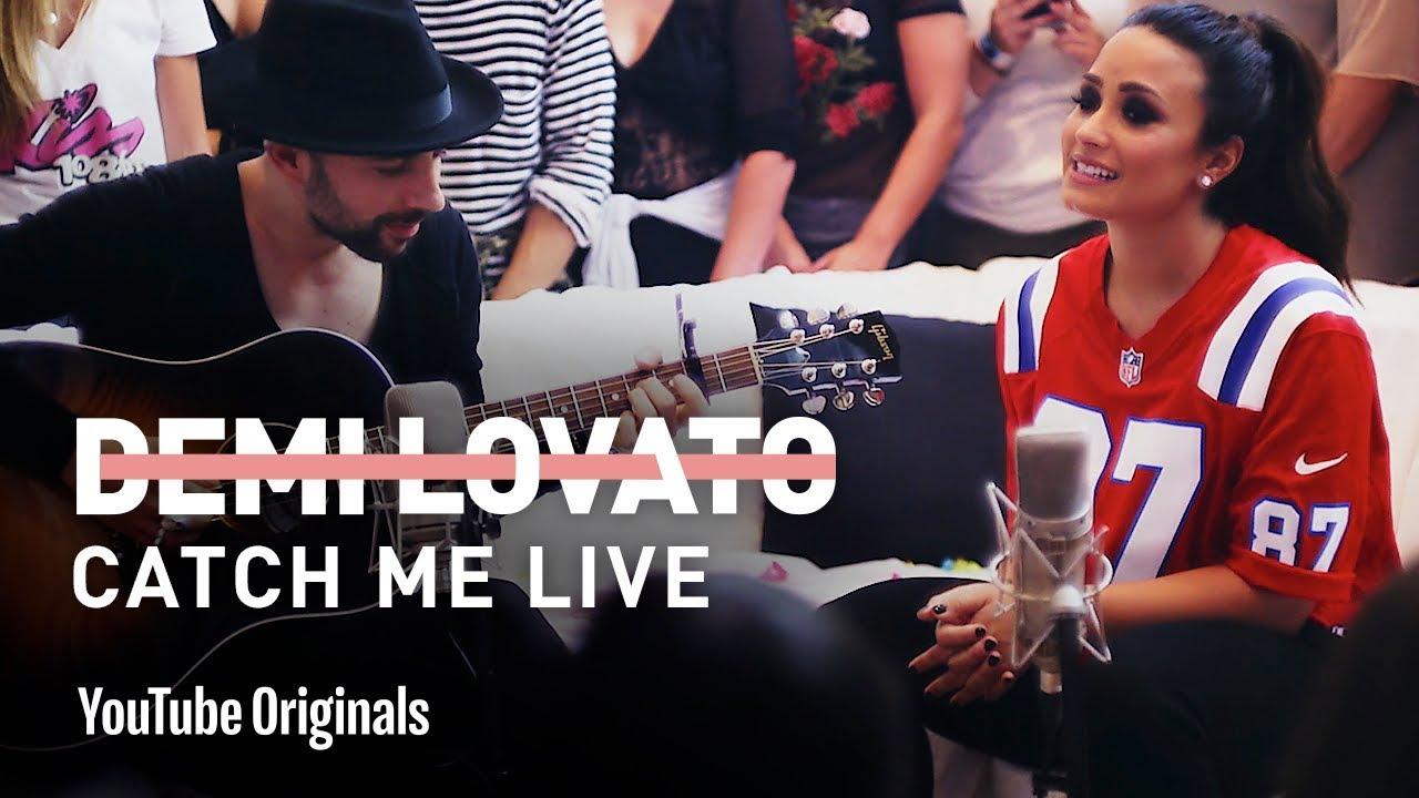 Demi Lovato Catch Me Live Youtube