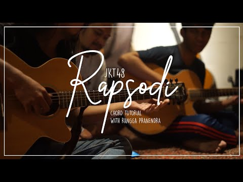 Download  CHORD TUTORIAL with RANGGA PRANENDRA JKT48 - RAPSODI Gratis, download lagu terbaru
