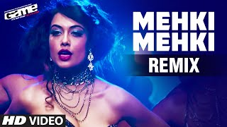 Mehki Mehki Remix Full Video Song | Game | Abhishek Bachchan, Sarah Jane Dias