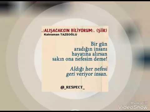 Kahraman Tazeoğlu - Alışacaksın Biliyorum (şiir)