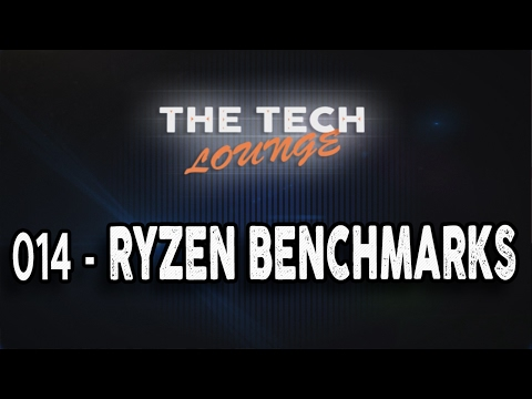 The Tech Lounge #014 - Ryzen (Again) 8 Core / 16 Thread 1800