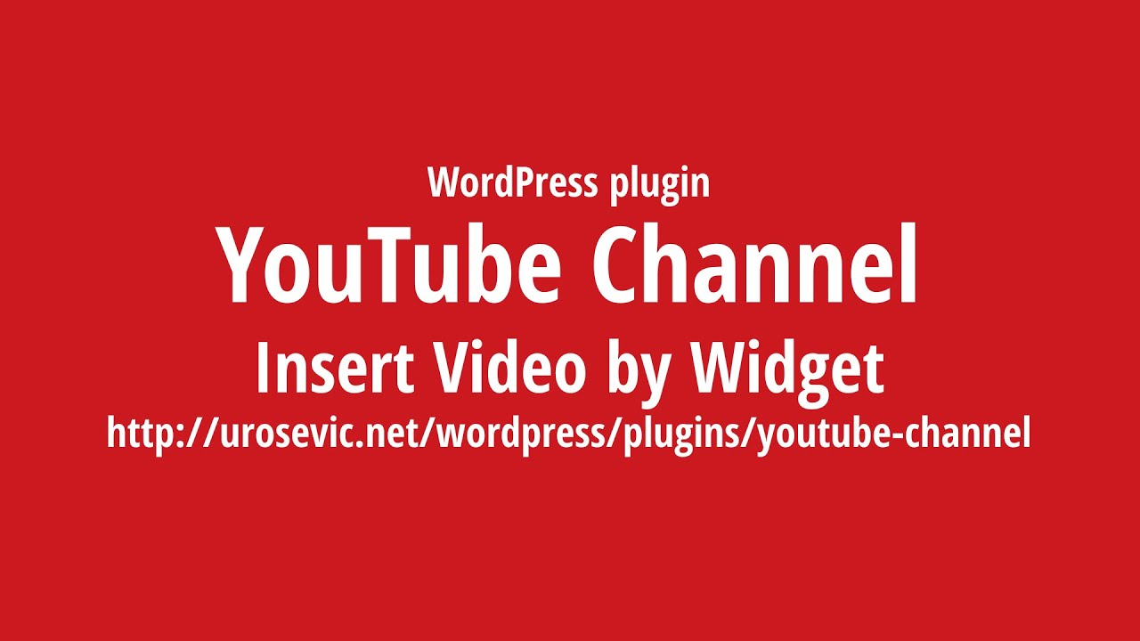 YouTube Channel: Best YouTube video solution for WordPress
