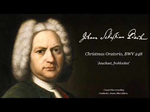 J.S. Bach - Christmas Oratorio 'Jauchzet, frohlocket!' - James Allen Gähres, cond., Ulm Philharmonic