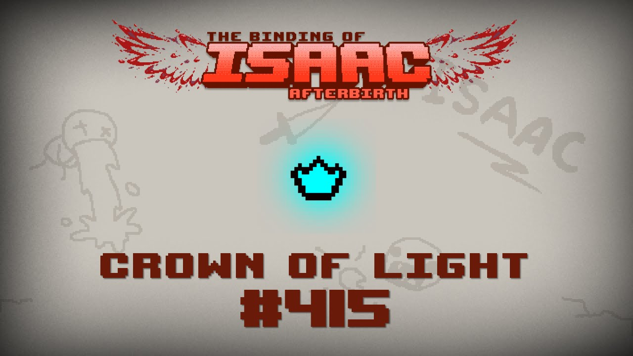 Binding Of Isaac: Afterbirth Item Guide   Crown Of Light