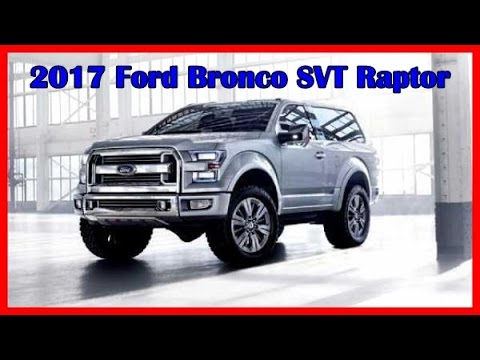 2017 Ford Bronco Svt Raptor Picture Gallery