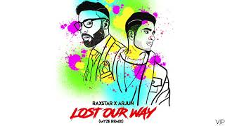 Lost Our Way (Remix) | Raxstar | Arjun | Myze | Full Audio | VIP Records