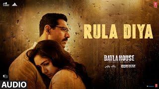 Full Audio: Rula Diya | BATLA HOUSE |John A, Mrunal T | Ankit Tiwari, Dhvani Bhanushali, Prince D
