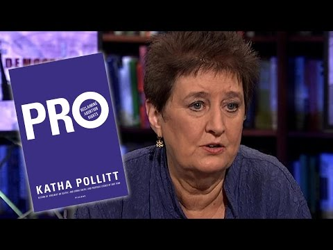 Katha Pollitt Has a New Vision for the Pro Choice Movement