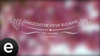 Gamzedeyim Deva Bulmam - Yedi Karanfil (Seven Cloves) - Official Audio