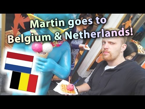 Martin goes to Belgium & Netherlands!