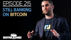 Still Banking On Bitcoin. Dropping Bombs (Ep 215) | Charlie Shrem