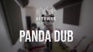 Panda Dub @ Aftrwrk Online Festival