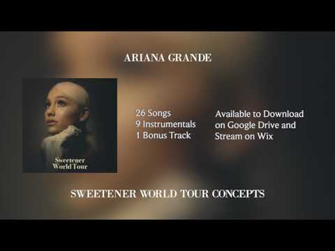 Ariana Grande: Sweetener World Tour Concepts - OUT NOW! *Download Links*