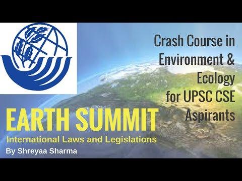 Earth Summit - International Laws & Legislations - Environment & Ecology for UPSC CSE