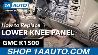 How to Remove Install Lower Knee Panel 1996 GMC Sierra Buy Quality Auto Parts at 1AAuto.com