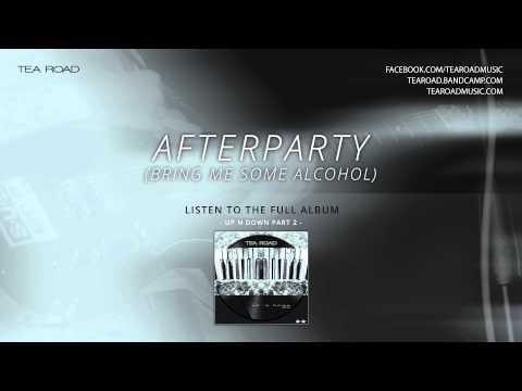 Tea Road - Afterparty (Bring Me Some Alcohol) mp3