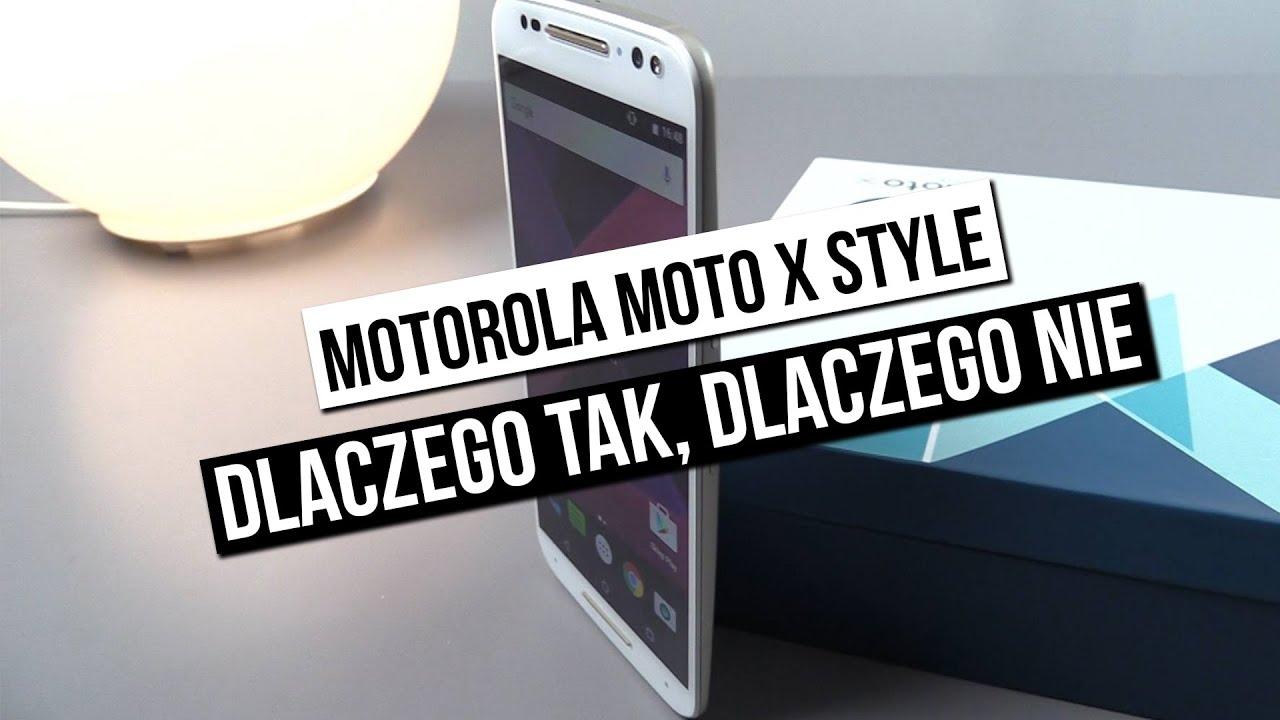 Motorola Moto X Style - dlaczego tak, dlaczego nie - szybki test!
