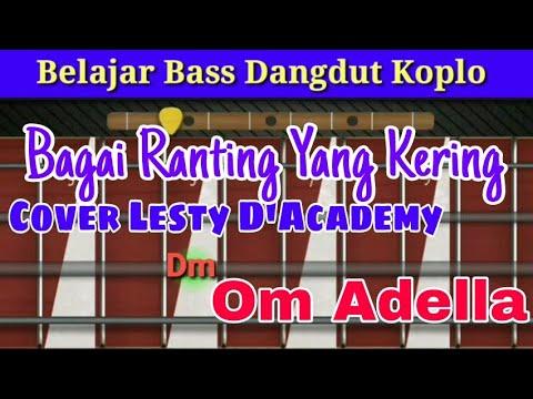 Belajar Bass Bagai Ranting Yang Kering Cover Lesty D'Academy Om Adella