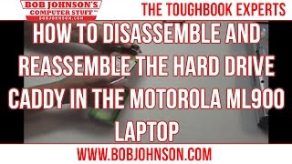 How to disassemble and reassemble the Hard Drive caddy in the Motorola ML900 Laptop