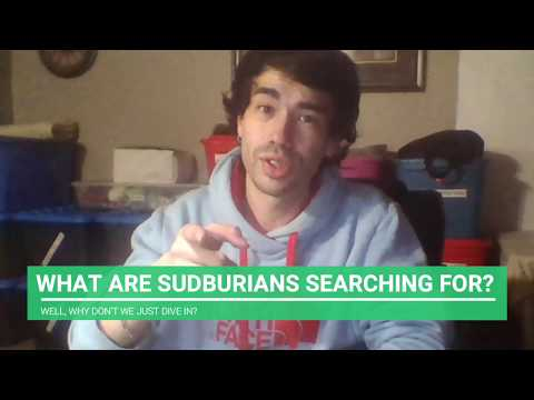 So What Are SUDBURIANS SEARCHING For On GOOGLE Anyway? • Sudbury, Ontario, Canada • Shoutout Sudbury