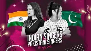 Indian Singers Vs Pakistani Singers | Shriya Jain official