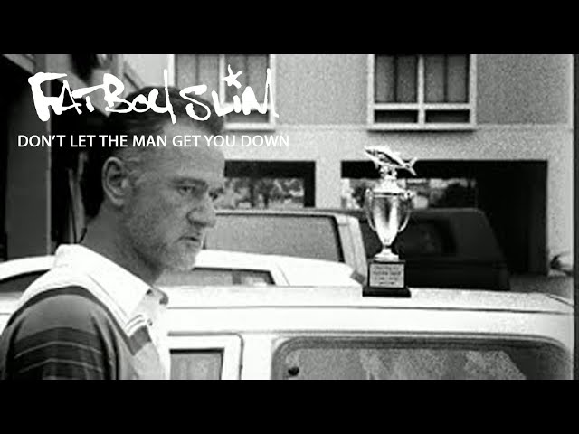 Fatboy Slim - Don't Let The Man Get You Down  (High Res / Official video)